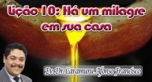Subsídio LIÇÃO Nº 10 – HÁ UM MILAGRE EM SUA CASA