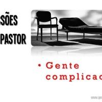 Confissões de um Pastor: Gente complicada
